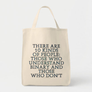 There are 10 kinds of people... grocery tote bag