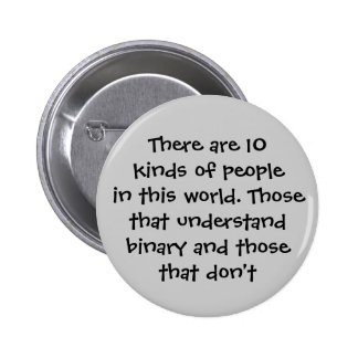 There are 10 kinds of people in this world... 6 cm round badge
