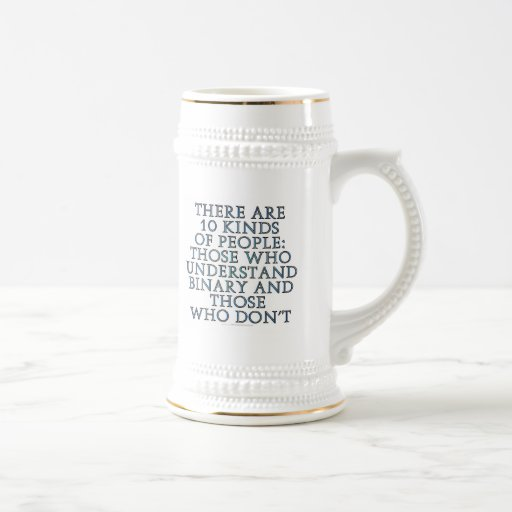 There are 10 kinds of people... mug