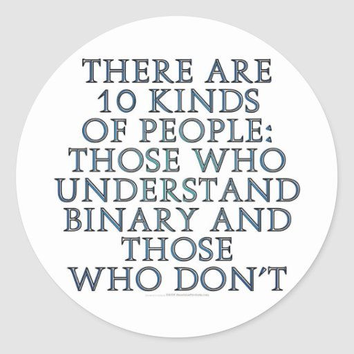 There are 10 kinds of people... round sticker