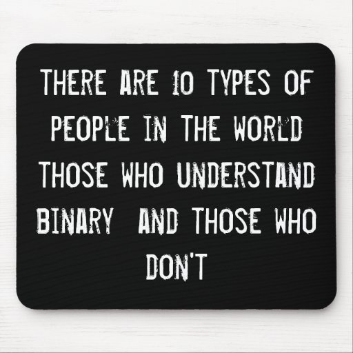 there are 10 types of people in the world those wh mouse pads