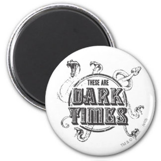 There are Dark Times 6 Cm Round Magnet