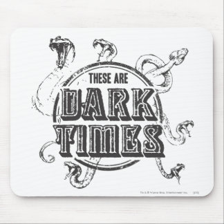 There are Dark Times Mouse Pad