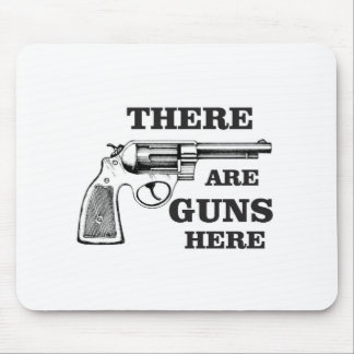 there are gun here mouse pad