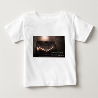 there are no accidents only unrealized purpose baby T-Shirt