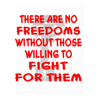 There Are No Freedoms Without Those Willing Postcard