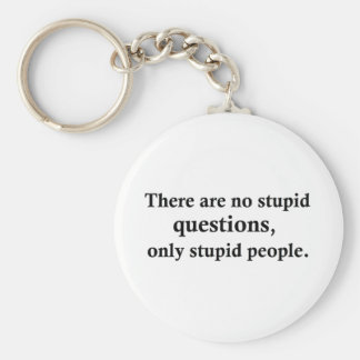 There are no stupid questions keychains