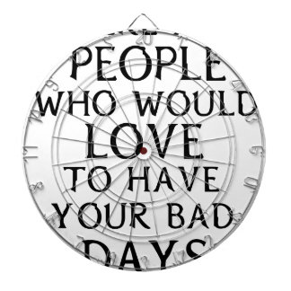 there are people who woul love to have your bad da dartboard