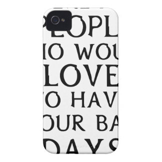 there are people who woul love to have your bad da iPhone 4 case