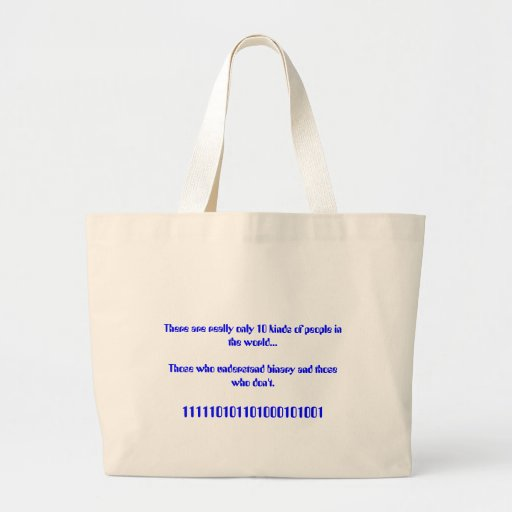 There are really only 10 kinds of people... tote bags