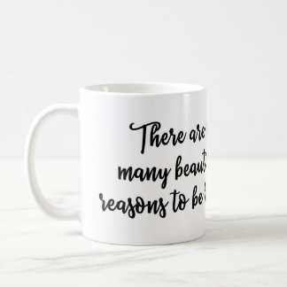 There are so many beautiful reasons Mug