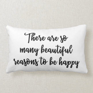 There are so many beautiful reasons to be happy lumbar cushion