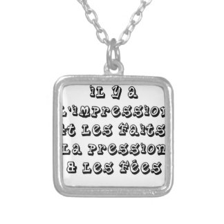 There are the IMPRESSION and the FACTS, the Silver Plated Necklace
