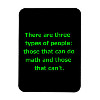 THERE ARE THREE KINDS OF PEOPLE CAN DO MATH CAN'T RECTANGULAR MAGNETS