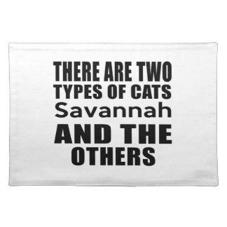 THERE ARE TWO TYPES OF CATS Savannah AND THE OTHER Place Mats