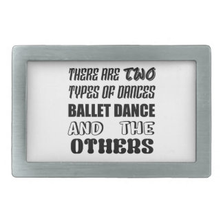 There are two types of Dance  Ballet dance and oth Belt Buckle