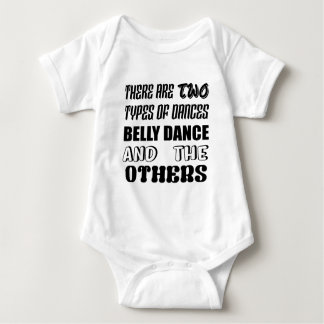 There are two types of Dance  Belly dance and othe Baby Bodysuit