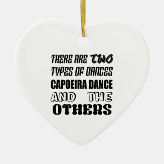 There are two types of Dance  Capoeira dance and o Ceramic Ornament