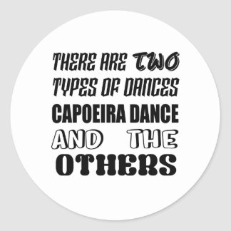 There are two types of Dance  Capoeira dance and o Classic Round Sticker
