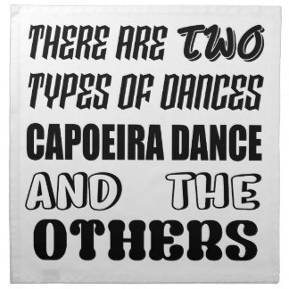 There are two types of Dance  Capoeira dance and o Napkin