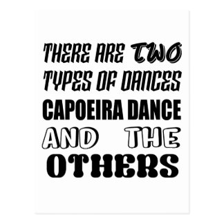 There are two types of Dance  Capoeira dance and o Postcard
