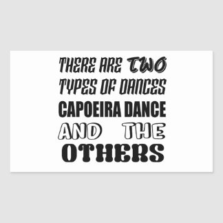 There are two types of Dance  Capoeira dance and o Rectangular Sticker