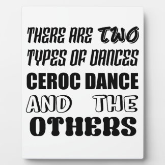 There are two types of Dance  Ceroc dance and othe Plaque