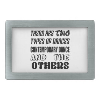 There are two types of Dance  Contemporary dance a Belt Buckle