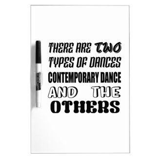 There are two types of Dance  Contemporary dance a Dry Erase Board