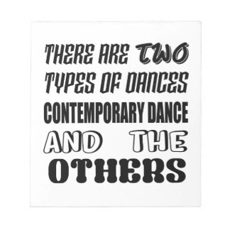 There are two types of Dance  Contemporary dance a Notepad