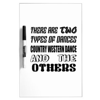 There are two types of Dance  Country Western danc Dry Erase Board