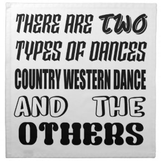 There are two types of Dance  Country Western danc Napkin