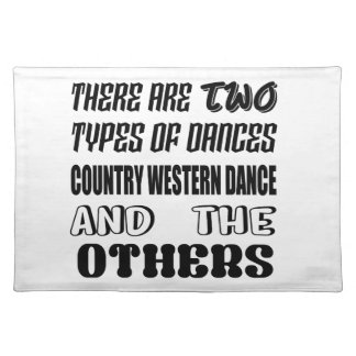 There are two types of Dance  Country Western danc Placemat