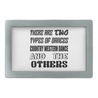 There are two types of Dance  Country Western danc Rectangular Belt Buckle