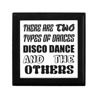 There are two types of Dance  Disco dance and othe Gift Box