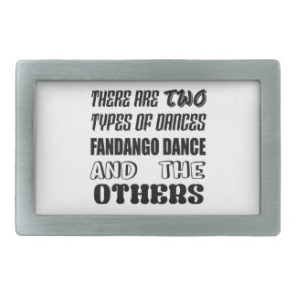 There are two types of Dance  Fandango dance and o Rectangular Belt Buckle