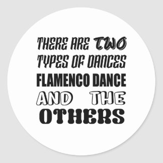 There are two types of Dance  Flamenco dance and o Classic Round Sticker