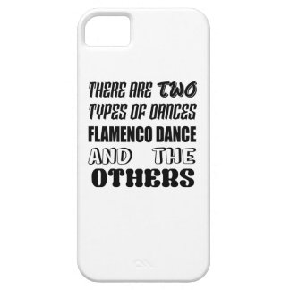 There are two types of Dance  Flamenco dance and o iPhone 5 Cover