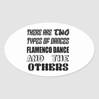 There are two types of Dance  Flamenco dance and o Oval Sticker