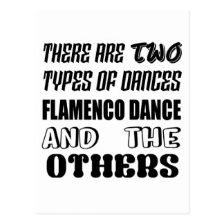 There are two types of Dance  Flamenco dance and o Postcard