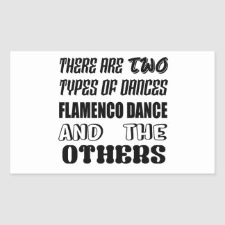 There are two types of Dance  Flamenco dance and o Rectangular Sticker