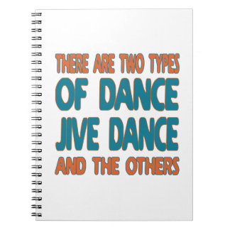 There are two types of dance Jive dance and the ot Notebook