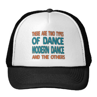 There are two types of dance Modern dance and the Trucker Hat