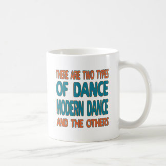 There are two types of dance Modern dance and the Mugs