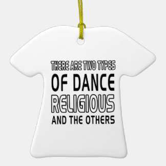 There Are Two Types Of Dance Religious Christmas Ornament