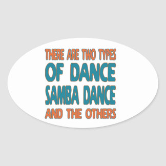 There are two types of dance Samba dance and the o Oval Sticker