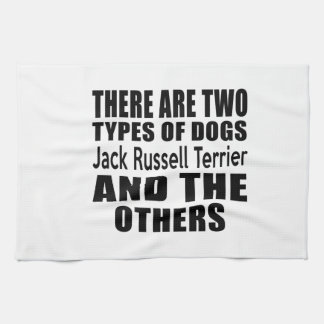 THERE ARE TWO TYPES OF DOGS Jack Russell Terrier A Tea Towel