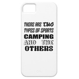 There are two types of sports Camping and others Barely There iPhone 5 Case