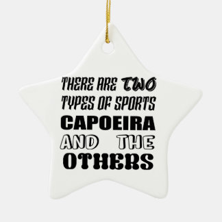 There are two types of sports Capoeira and others Ceramic Ornament