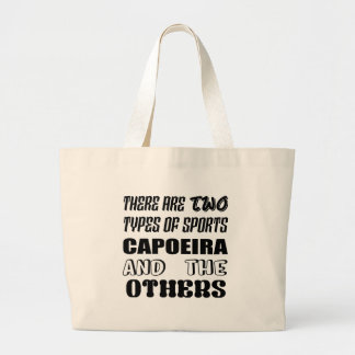 There are two types of sports Capoeira and others Large Tote Bag